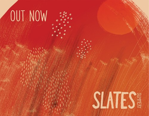 SLATES Summery Avail. Now