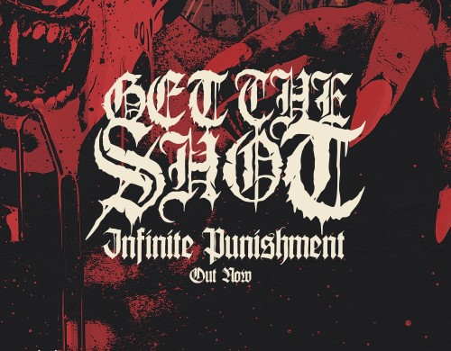 Get the Shot - Infinite Punishment Out Now!