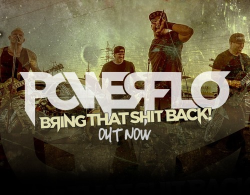 Powerflo 'Bring That Shit Back E.P' out now!