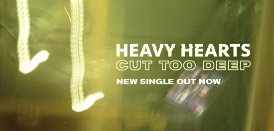 Heavy Hearts release new single 'Cut Too Deep'