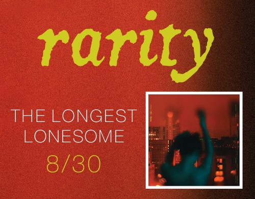 Rarity 'The Longest Lonesome' out August 30!