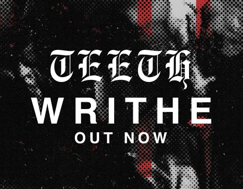 Teeth release new single 'Writhe'