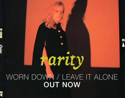 Rarity release two new single 'Leave It Alone' & 'Worn Down'!